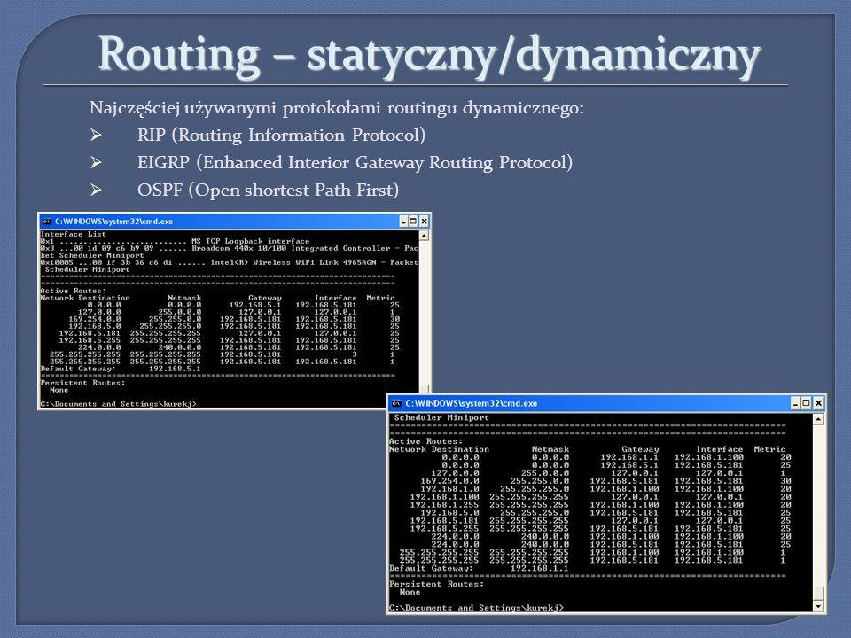 Routing – statyczny/dynamiczny Najczęściej używanymi protokołami routingu dynamicznego: RIP (Routing Information Protocol) EIGRP (Enhanced Interior Ga