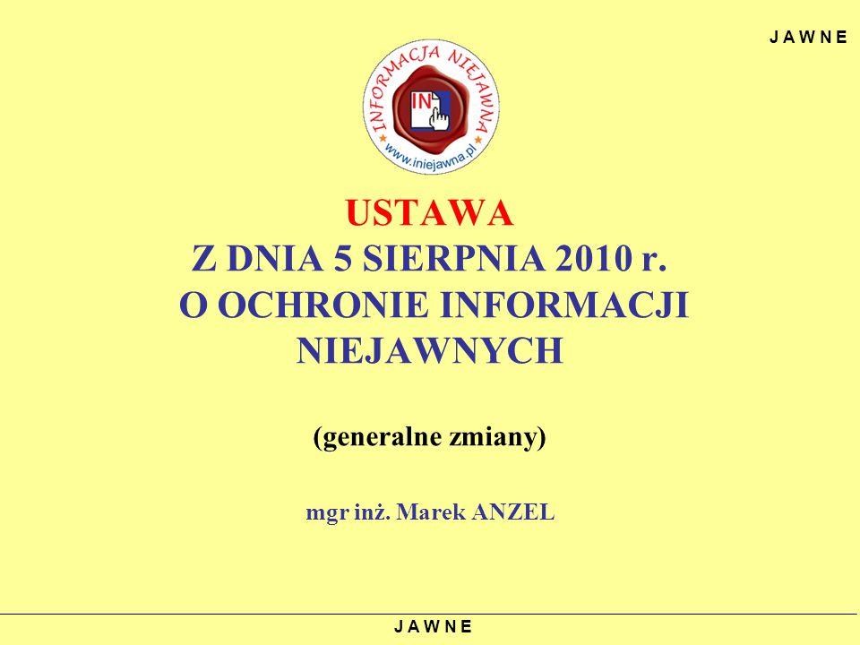 2013-11-0752 Wszystkie osoby mające dostęp do informacji niejawnych będą szkolone w zakresie ochrony tych informacji nie rzadziej niż co 5 lat (do tej pory przepis ten obowiązywał jedynie POIN i ich zastępców).