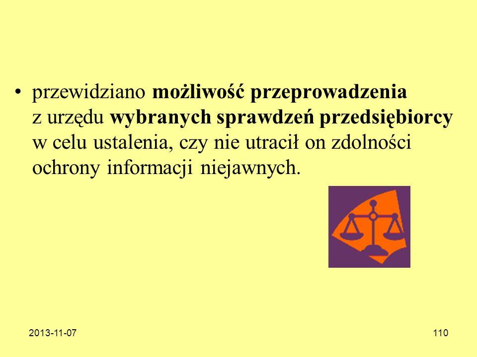 2013-11-07110 przewidziano możliwość przeprowadzenia z urzędu wybranych sprawdzeń przedsiębiorcy w celu ustalenia, czy nie utracił on zdolności ochron