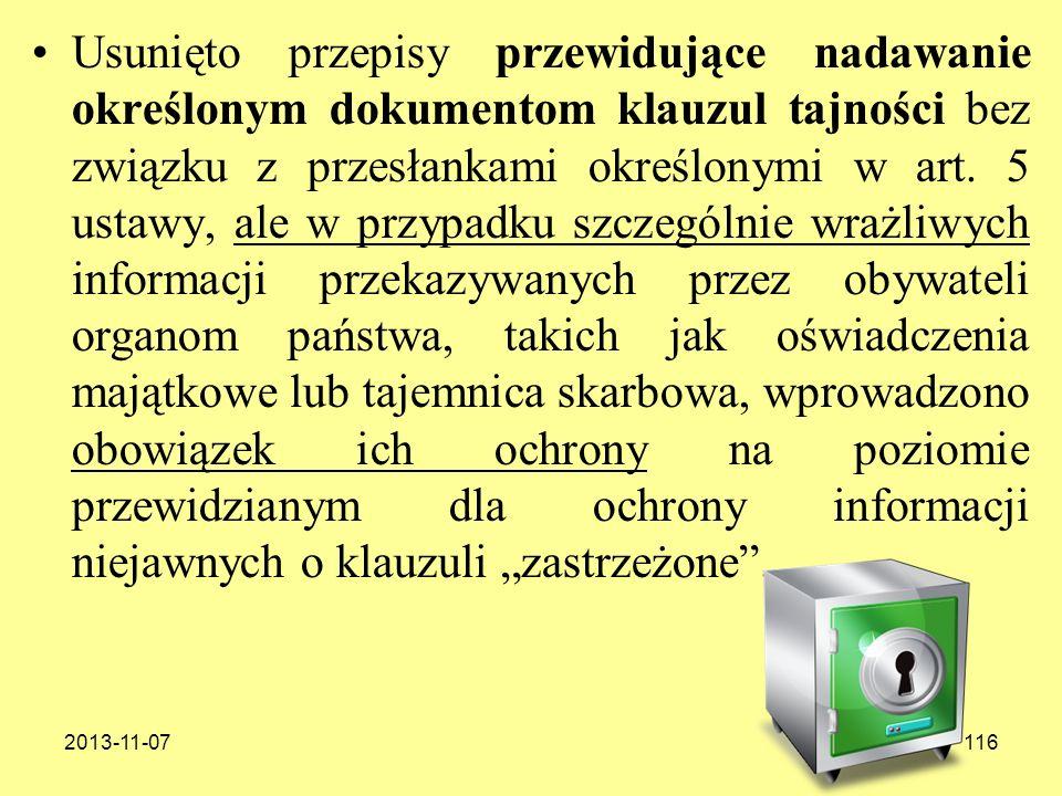 2013-11-07116 Usunięto przepisy przewidujące nadawanie określonym dokumentom klauzul tajności bez związku z przesłankami określonymi w art. 5 ustawy,