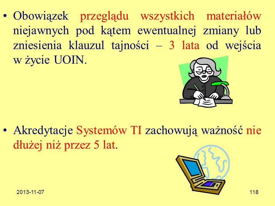 2013-11-07118 Obowiązek przeglądu wszystkich materiałów niejawnych pod kątem ewentualnej zmiany lub zniesienia klauzul tajności – 3 lata od wejścia w