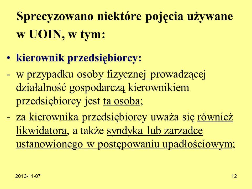 2013-11-0712 Sprecyzowano niektóre pojęcia używane w UOIN, w tym: kierownik przedsiębiorcy: -w przypadku osoby fizycznej prowadzącej działalność gospo