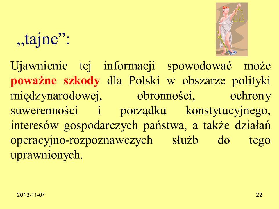 2013-11-0722 tajne: Ujawnienie tej informacji spowodować może poważne szkody dla Polski w obszarze polityki międzynarodowej, obronności, ochrony suwer
