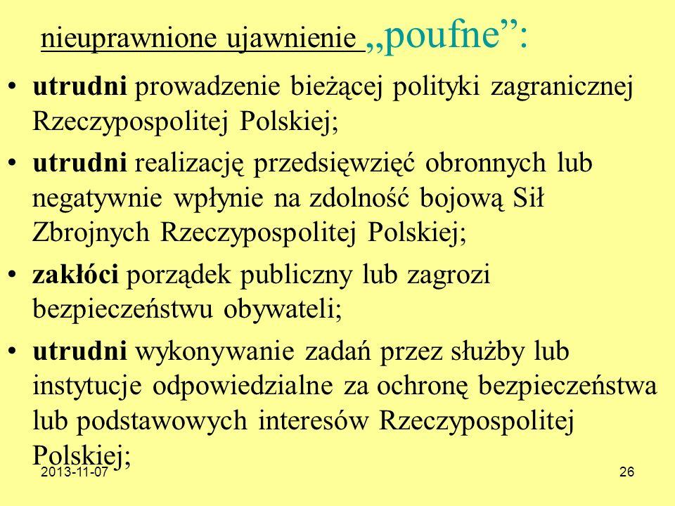 2013-11-0726 nieuprawnione ujawnienie poufne: utrudni prowadzenie bieżącej polityki zagranicznej Rzeczypospolitej Polskiej; utrudni realizację przedsi