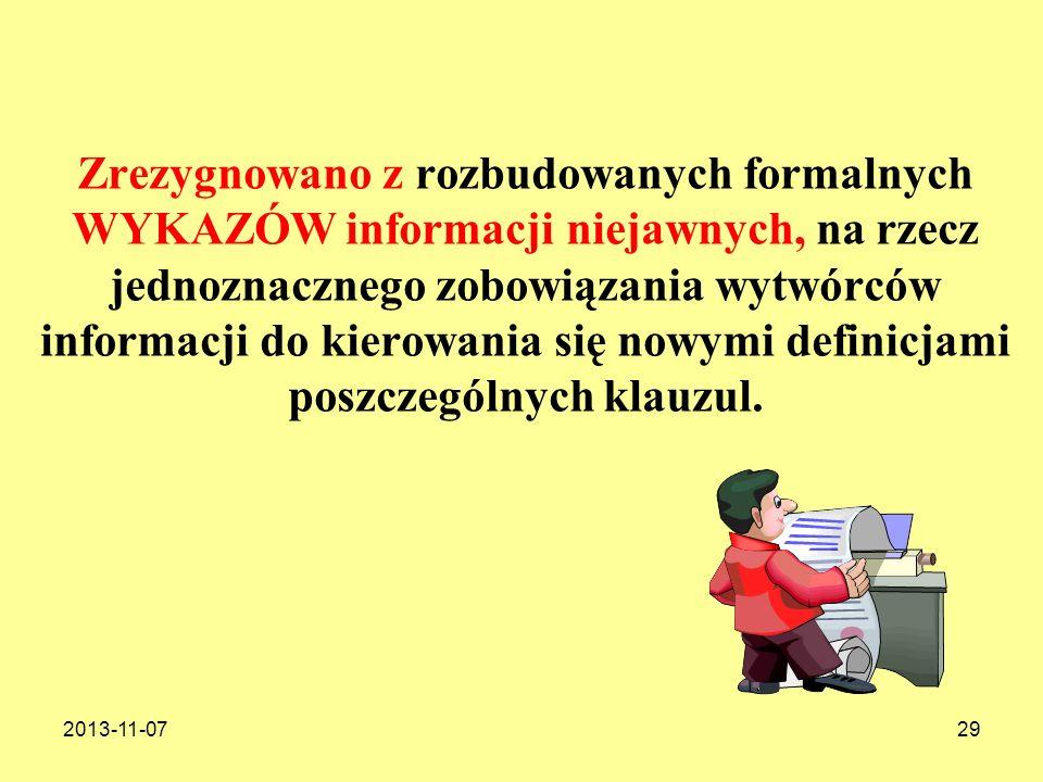 2013-11-0729 Zrezygnowano z rozbudowanych formalnych WYKAZÓW informacji niejawnych, na rzecz jednoznacznego zobowiązania wytwórców informacji do kiero
