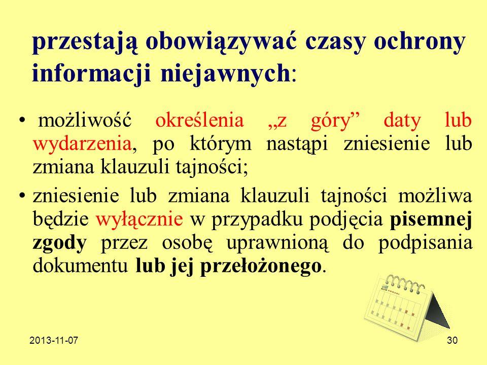 2013-11-0730 przestają obowiązywać czasy ochrony informacji niejawnych: możliwość określenia z góry daty lub wydarzenia, po którym nastąpi zniesienie