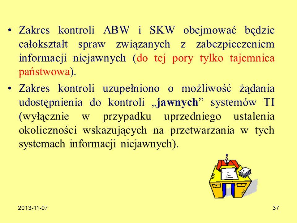 2013-11-0737 Zakres kontroli ABW i SKW obejmować będzie całokształt spraw związanych z zabezpieczeniem informacji niejawnych (do tej pory tylko tajemn