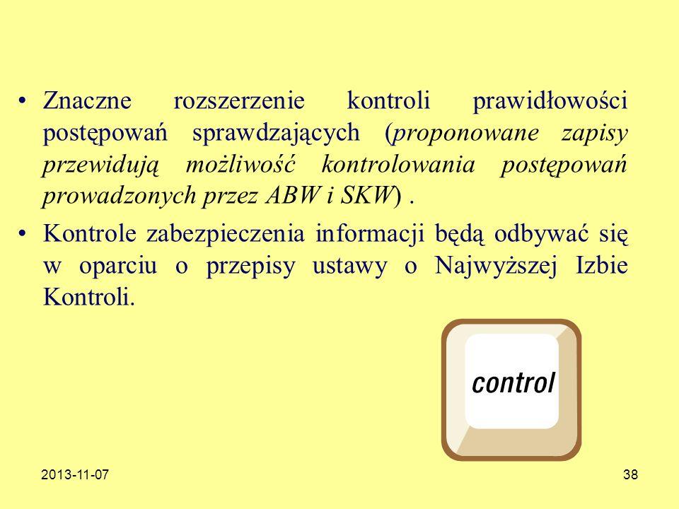 2013-11-0738 Znaczne rozszerzenie kontroli prawidłowości postępowań sprawdzających (proponowane zapisy przewidują możliwość kontrolowania postępowań p