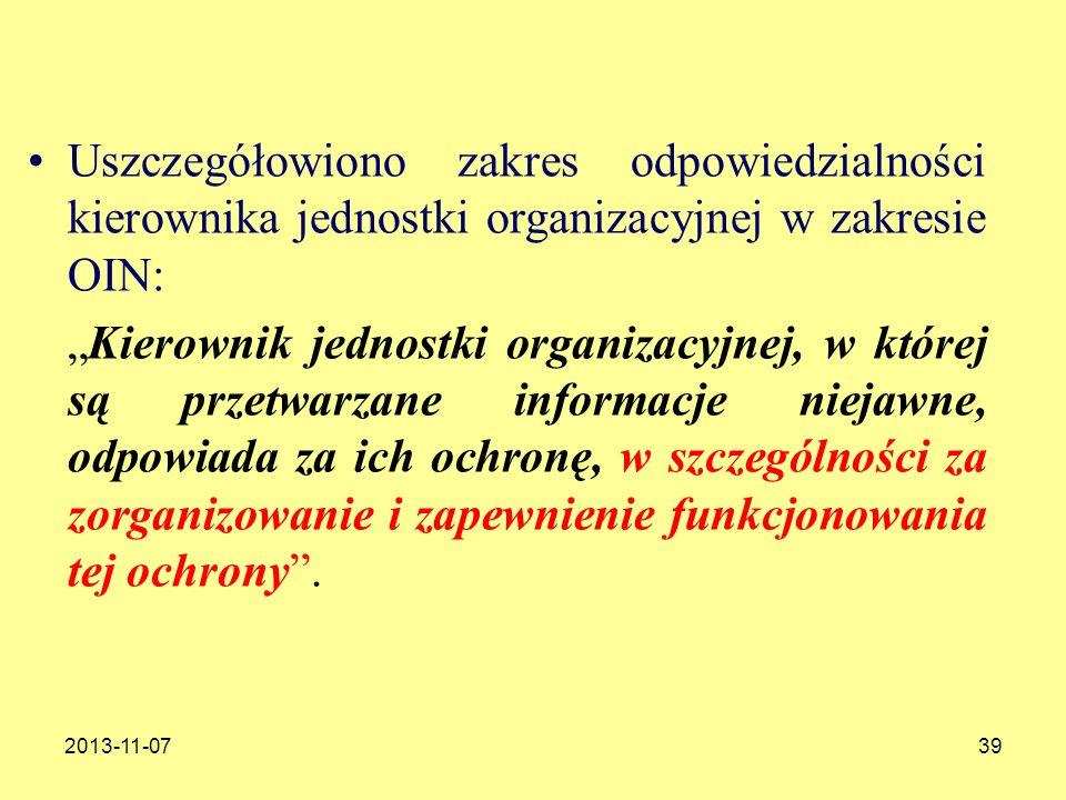 2013-11-0739 Uszczegółowiono zakres odpowiedzialności kierownika jednostki organizacyjnej w zakresie OIN: Kierownik jednostki organizacyjnej, w której
