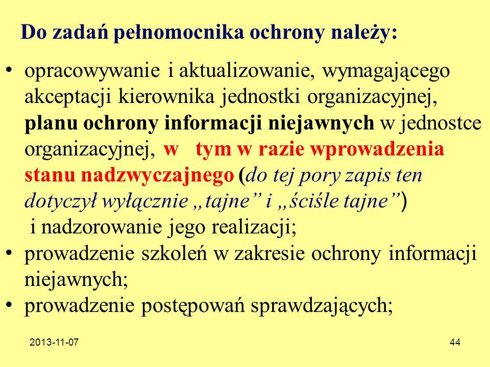 2013-11-0744 Do zadań pełnomocnika ochrony należy: opracowywanie i aktualizowanie, wymagającego akceptacji kierownika jednostki organizacyjnej, planu