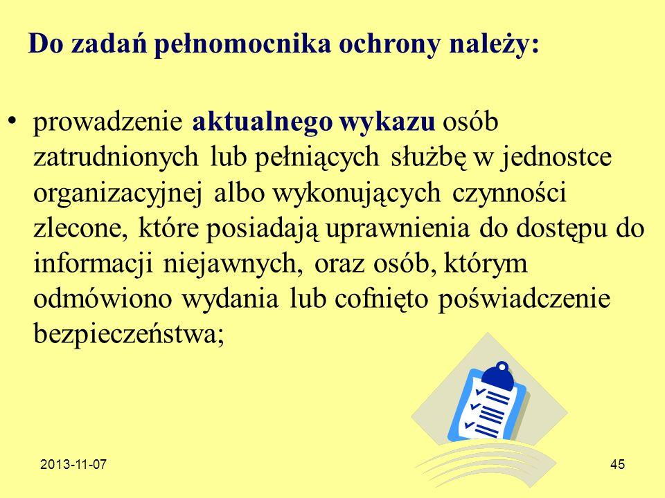 2013-11-0745 Do zadań pełnomocnika ochrony należy: prowadzenie aktualnego wykazu osób zatrudnionych lub pełniących służbę w jednostce organizacyjnej a