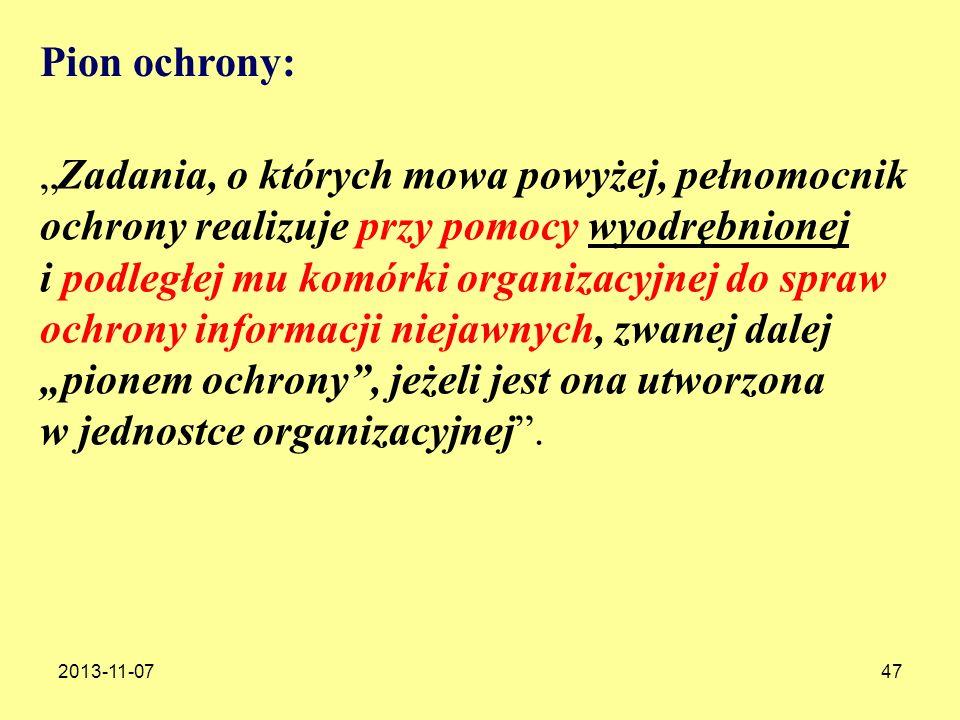 2013-11-0747 Pion ochrony: Zadania, o których mowa powyżej, pełnomocnik ochrony realizuje przy pomocy wyodrębnionej i podległej mu komórki organizacyj
