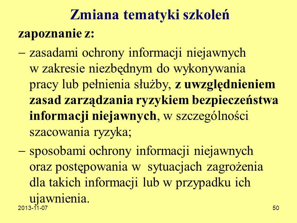 2013-11-0750 Zmiana tematyki szkoleń zapoznanie z: zasadami ochrony informacji niejawnych w zakresie niezbędnym do wykonywania pracy lub pełnienia słu
