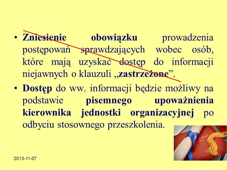 2013-11-0756 Zniesienie obowiązku prowadzenia postępowań sprawdzających wobec osób, które mają uzyskać dostęp do informacji niejawnych o klauzuli zast