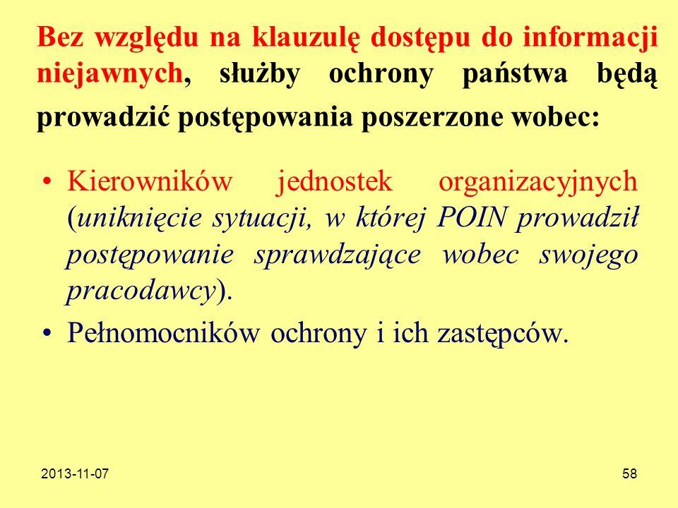 2013-11-0758 Bez względu na klauzulę dostępu do informacji niejawnych, służby ochrony państwa będą prowadzić postępowania poszerzone wobec: Kierownikó