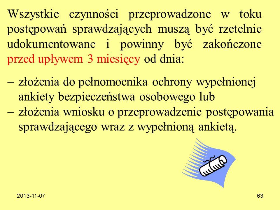 2013-11-0763 Wszystkie czynności przeprowadzone w toku postępowań sprawdzających muszą być rzetelnie udokumentowane i powinny być zakończone przed upł