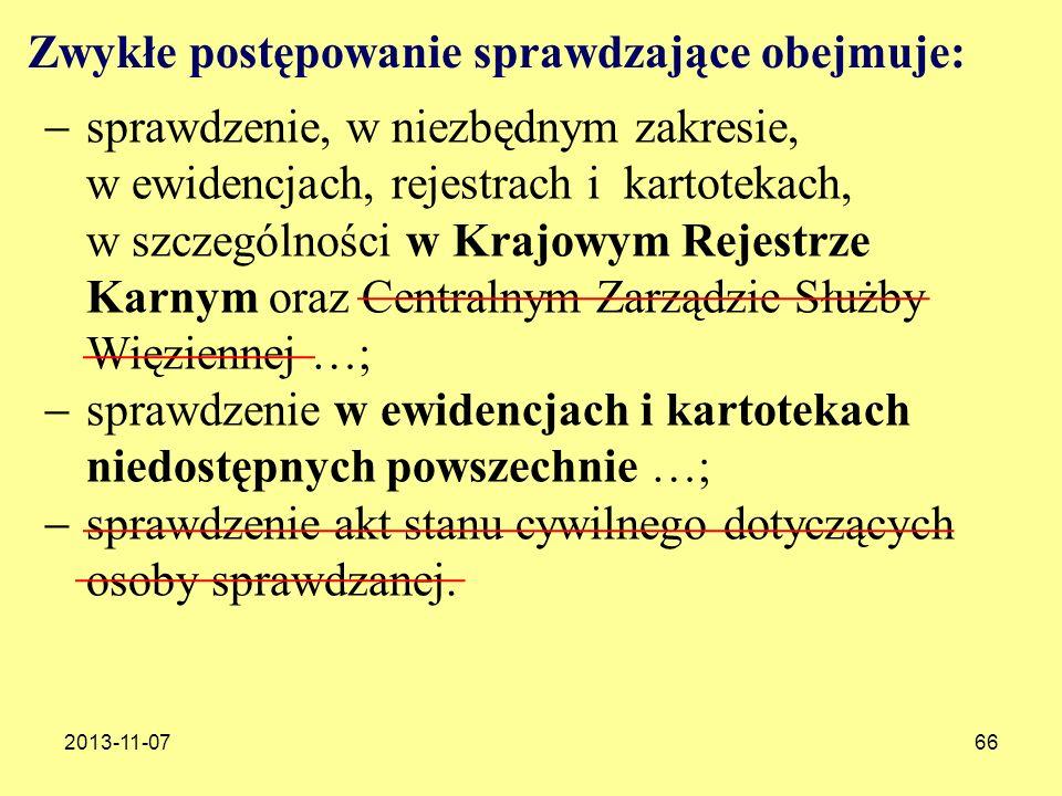 2013-11-0766 sprawdzenie, w niezbędnym zakresie, w ewidencjach, rejestrach i kartotekach, w szczególności w Krajowym Rejestrze Karnym oraz Centralnym