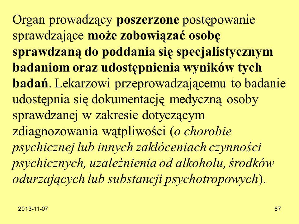 2013-11-0767 Organ prowadzący poszerzone postępowanie sprawdzające może zobowiązać osobę sprawdzaną do poddania się specjalistycznym badaniom oraz udo