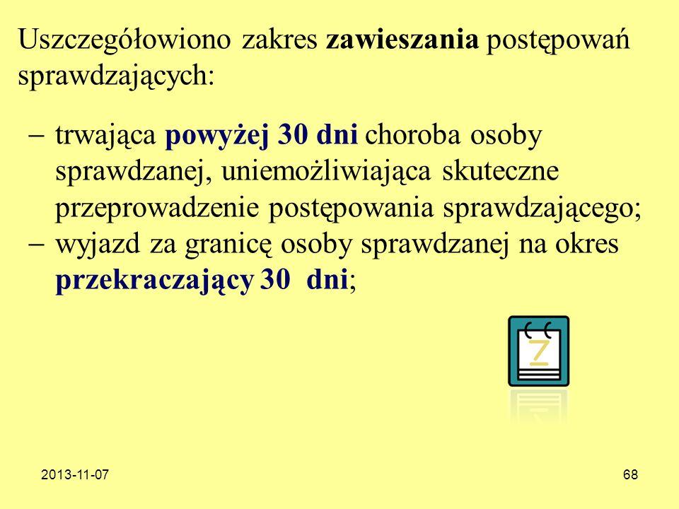 2013-11-0768 trwająca powyżej 30 dni choroba osoby sprawdzanej, uniemożliwiająca skuteczne przeprowadzenie postępowania sprawdzającego; wyjazd za gran