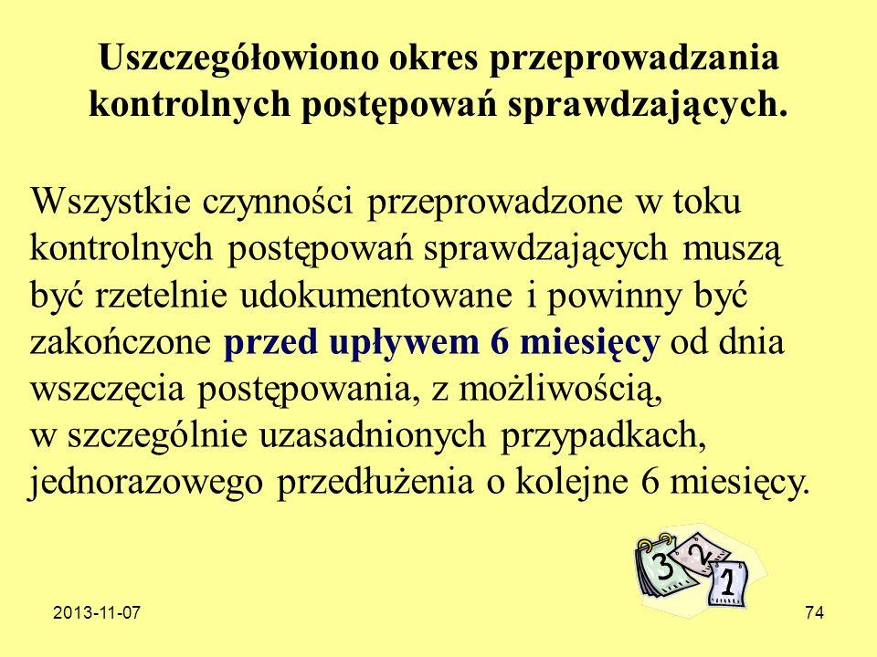 2013-11-0774 Wszystkie czynności przeprowadzone w toku kontrolnych postępowań sprawdzających muszą być rzetelnie udokumentowane i powinny być zakończo