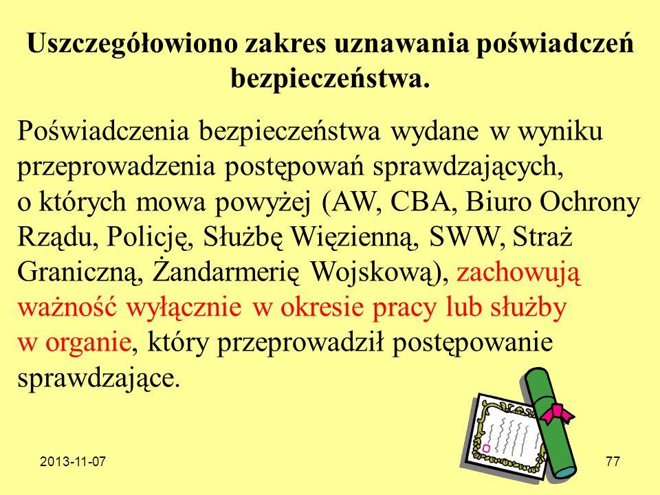 2013-11-0777 Poświadczenia bezpieczeństwa wydane w wyniku przeprowadzenia postępowań sprawdzających, o których mowa powyżej (AW, CBA, Biuro Ochrony Rz