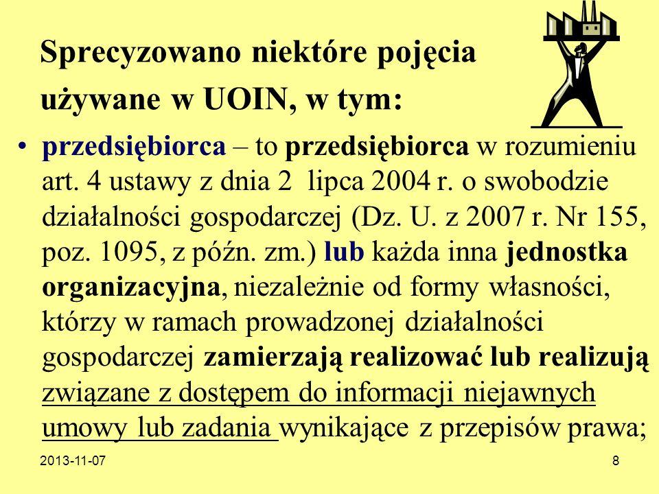 2013-11-079 Sprecyzowano niektóre pojęcia używane w UOIN, w tym: kierownik przedsiębiorcy: kierownik przedsiębiorcy jest kierownikiem jednostki organizacyjnej w rozumieniu przepisów ustawy;