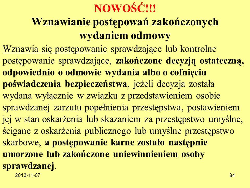 2013-11-0784 Wznawia się postępowanie sprawdzające lub kontrolne postępowanie sprawdzające, zakończone decyzją ostateczną, odpowiednio o odmowie wydan