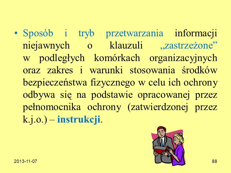 2013-11-0788 Sposób i tryb przetwarzania informacji niejawnych o klauzuli zastrzeżone w podległych komórkach organizacyjnych oraz zakres i warunki sto