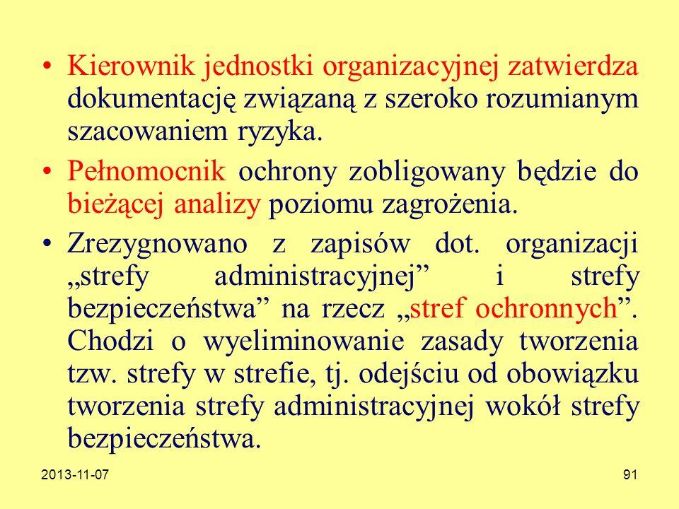 2013-11-0791 Kierownik jednostki organizacyjnej zatwierdza dokumentację związaną z szeroko rozumianym szacowaniem ryzyka. Pełnomocnik ochrony zobligow