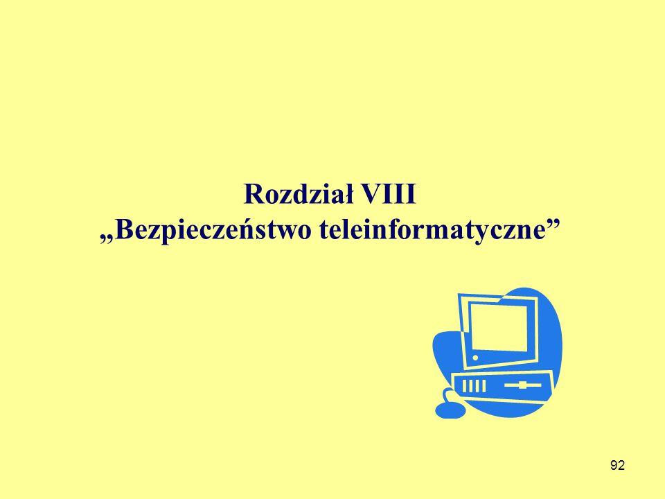 Rozdział VIII Bezpieczeństwo teleinformatyczne 92
