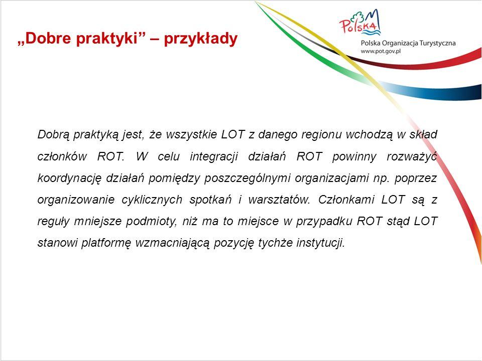 Dobrą praktyką jest, że wszystkie LOT z danego regionu wchodzą w skład członków ROT. W celu integracji działań ROT powinny rozważyć koordynację działa