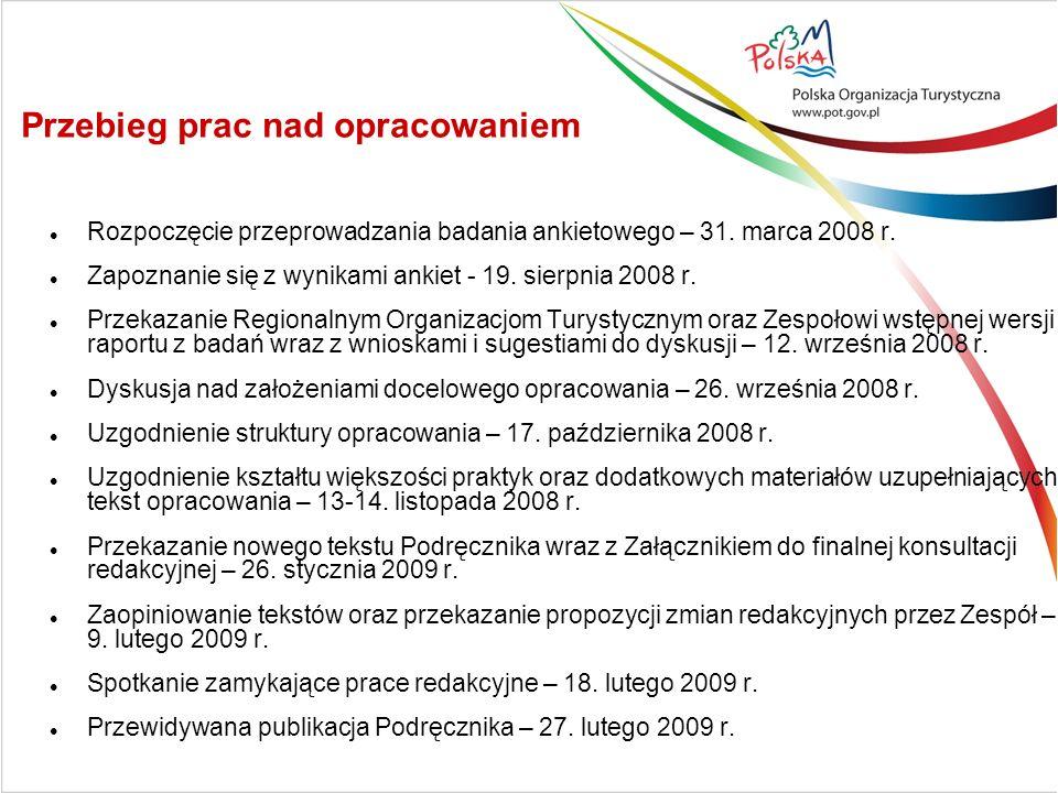 Przebieg prac nad opracowaniem Rozpoczęcie przeprowadzania badania ankietowego – 31. marca 2008 r. Zapoznanie się z wynikami ankiet - 19. sierpnia 200