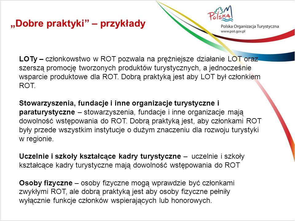 LOTy – członkowstwo w ROT pozwala na prężniejsze działanie LOT oraz szerszą promocję tworzonych produktów turystycznych, a jednocześnie wsparcie produ