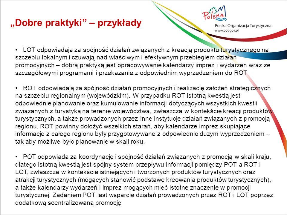 LOT odpowiadają za spójność działań związanych z kreacją produktu turystycznego na szczeblu lokalnym i czuwają nad właściwym i efektywnym przebiegiem