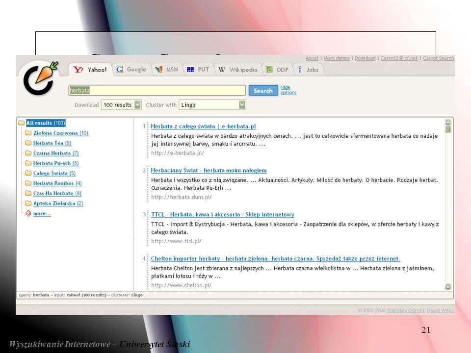 21 Wyszukiwanie Internetowe – Uniwersytet Śląski System Carrot2 System Carrot2 ( Przykładowe algorytmy ) Przykład działania LINGO: