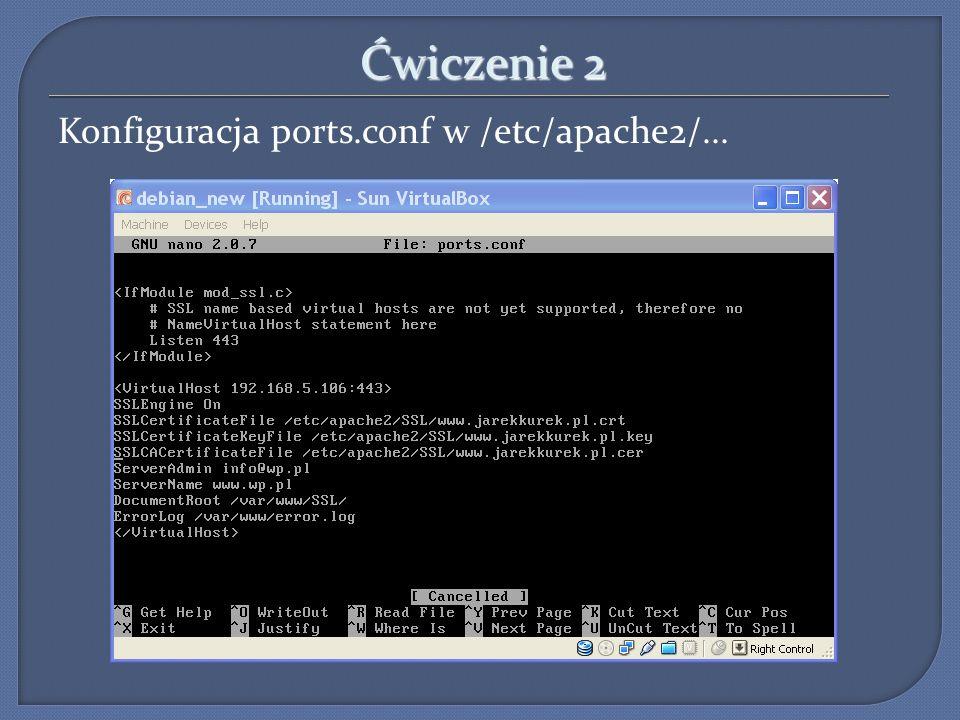 Ćwiczenie 2 Konfiguracja ports.conf w /etc/apache2/...