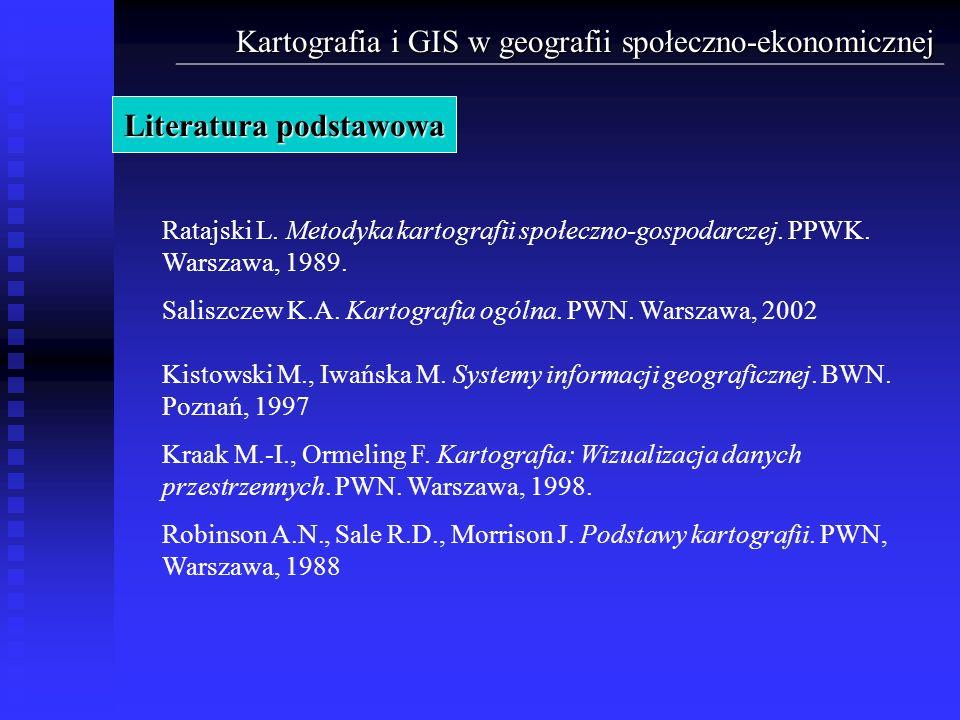 Kartografia i GIS w geografii społeczno-ekonomicznej Literatura podstawowa Ratajski L. Metodyka kartografii społeczno-gospodarczej. PPWK. Warszawa, 19