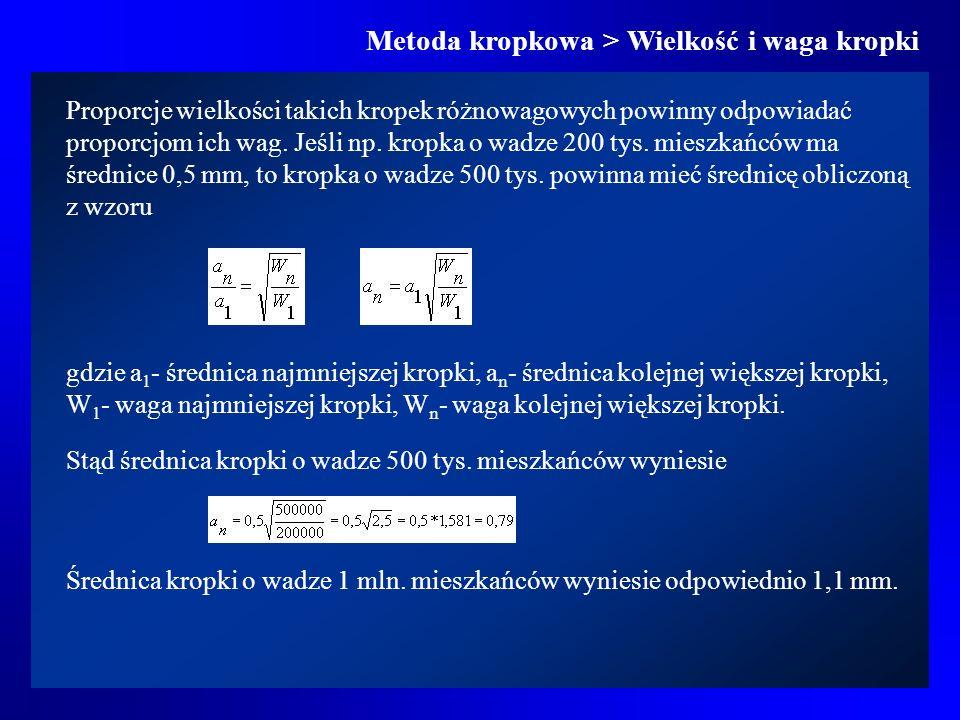 Metoda kropkowa > Zastosowanie W zasadzie metodą kropkową przedstawiamy tylko jedno zjawisko, któremu odpowiada tylko jeden rodzaj kropki, wyjątkowo tylko różna jej waga i wielkość.