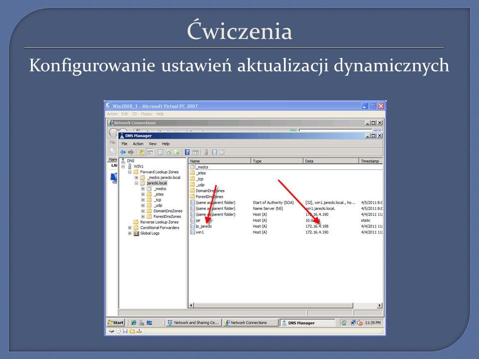 Ćwiczenia Konfigurowanie ustawień aktualizacji dynamicznych