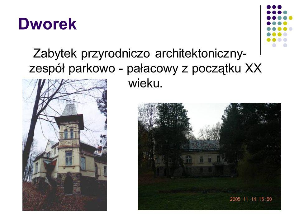 Dworek Zabytek przyrodniczo architektoniczny- zespół parkowo - pałacowy z początku XX wieku.