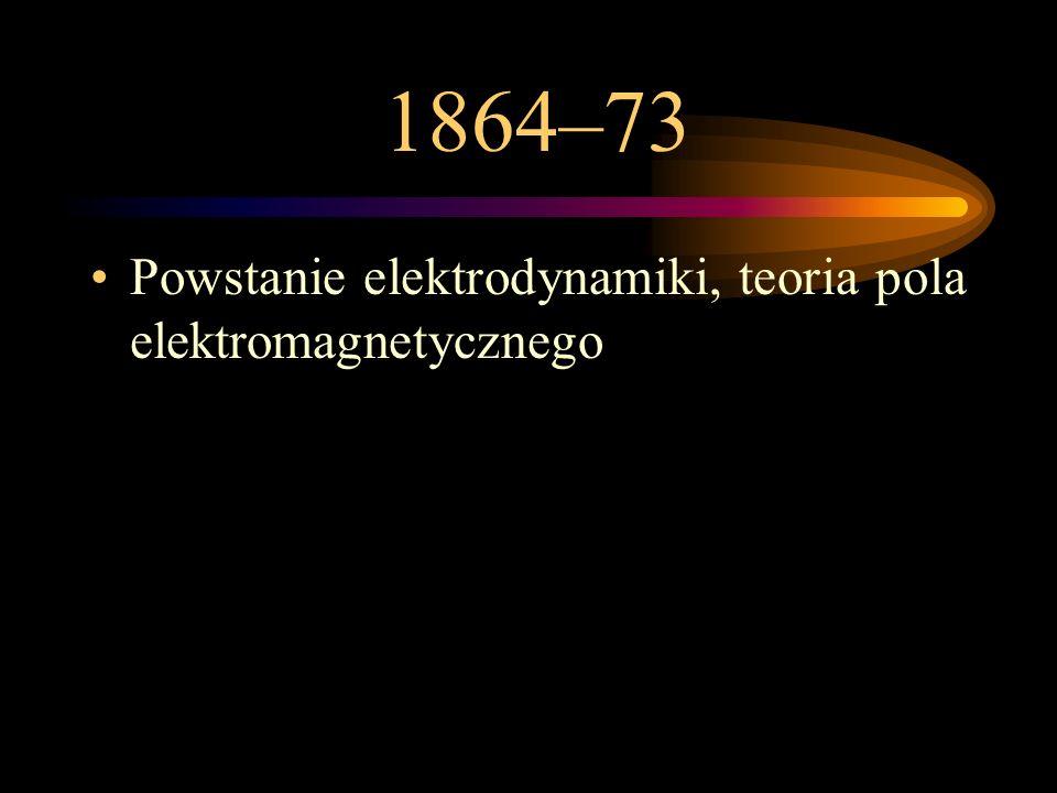 1967–68 Powstanie zunifikowanej teorii oddziaływań elektromagnetycznych i słabych A. Salam, S. Weinberg