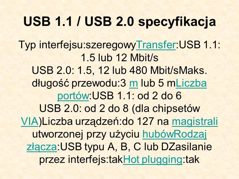 USB 1.1 / USB 2.0 specyfikacja Typ interfejsu:szeregowyTransfer:USB 1.1: 1.5 lub 12 Mbit/s USB 2.0: 1.5, 12 lub 480 Mbit/sMaks. długość przewodu:3 m l