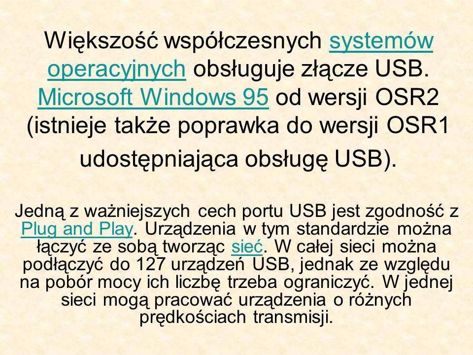 Typy i prędkości Urządzenia USB możemy podzielić ze względu na zgodność z przyjętymi specyfikacjami na: 1.1 Urządzenia spełniające warunki tej specyfikacji mogą pracować z prędkościami 1.5 Mbit/s lub 12 Mbit/s 2.0 Urządzenia zgodne z warunkami nowej specyfikacji mogą pracować z prędkością 480 Mbit/s Na opakowaniach produktów można znaleźć oznaczenia USB 2.0 i podobne, ważniejszą informacją jest jednak szybkość transmisji.