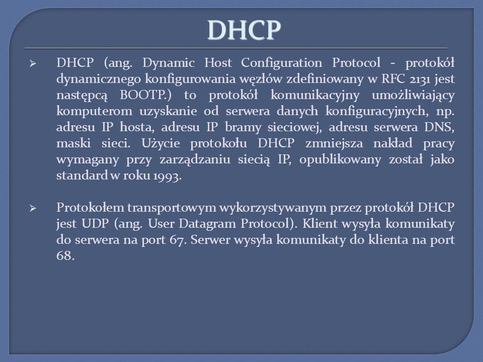 DHCP Pakiety protokołu DHCP: Poszukiwanie serwera DHCP - Klient chcący się połączyć z serwerem wysyła do sieci lokalnej pakiety rozgłoszeniowe zaadresowane do wszystkich odbiorców.