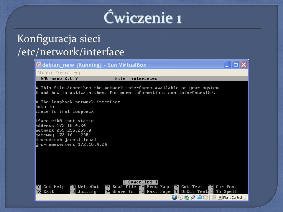 Ćwiczenie 1 Konfiguracja sieci /etc/network/interface