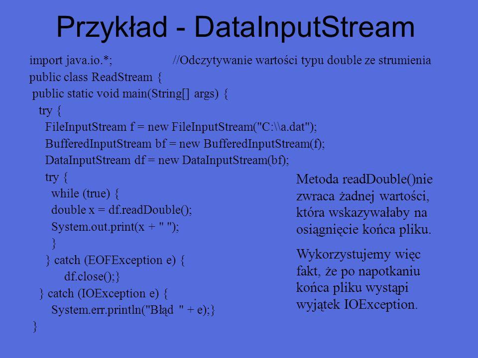 import java.io.*;//Odczytywanie wartości typu double ze strumienia public class ReadStream { public static void main(String[] args) { try { FileInputS