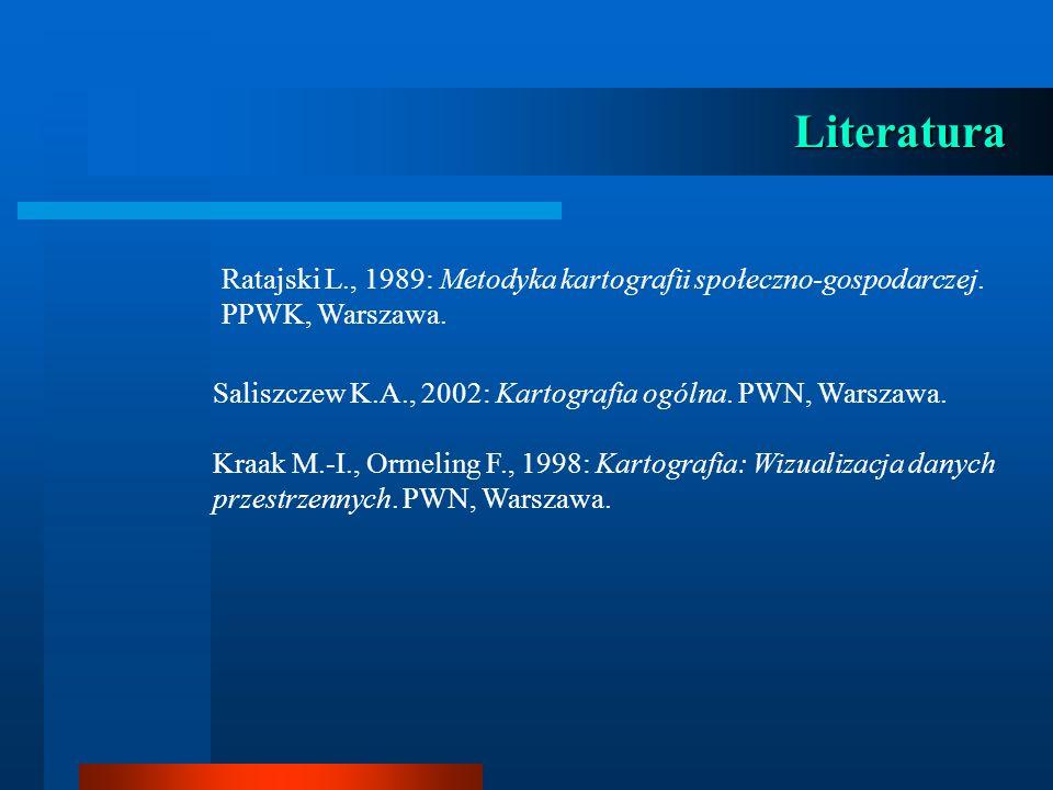 Ratajski L., 1989: Metodyka kartografii społeczno-gospodarczej. PPWK, Warszawa. Saliszczew K.A., 2002: Kartografia ogólna. PWN, Warszawa. Kraak M.-I.,