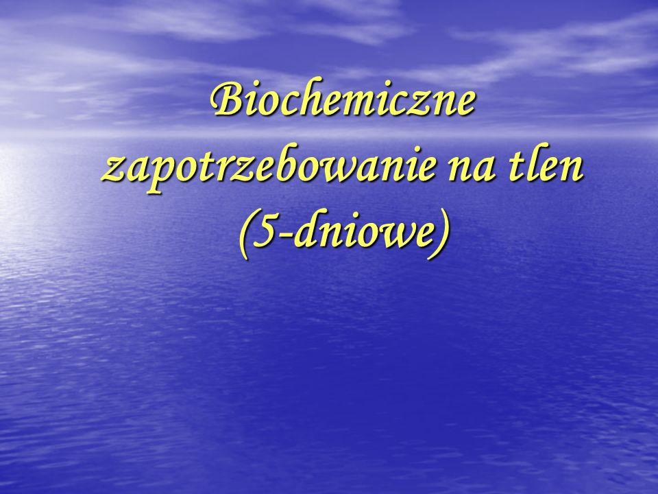 Biochemiczne zapotrzebowanie na tlen (BZT 5 ) jest pomiarem ilości tlenu zużytego przez mikroorganizmy w procesie utleniania substancji organicznych (mg/l).