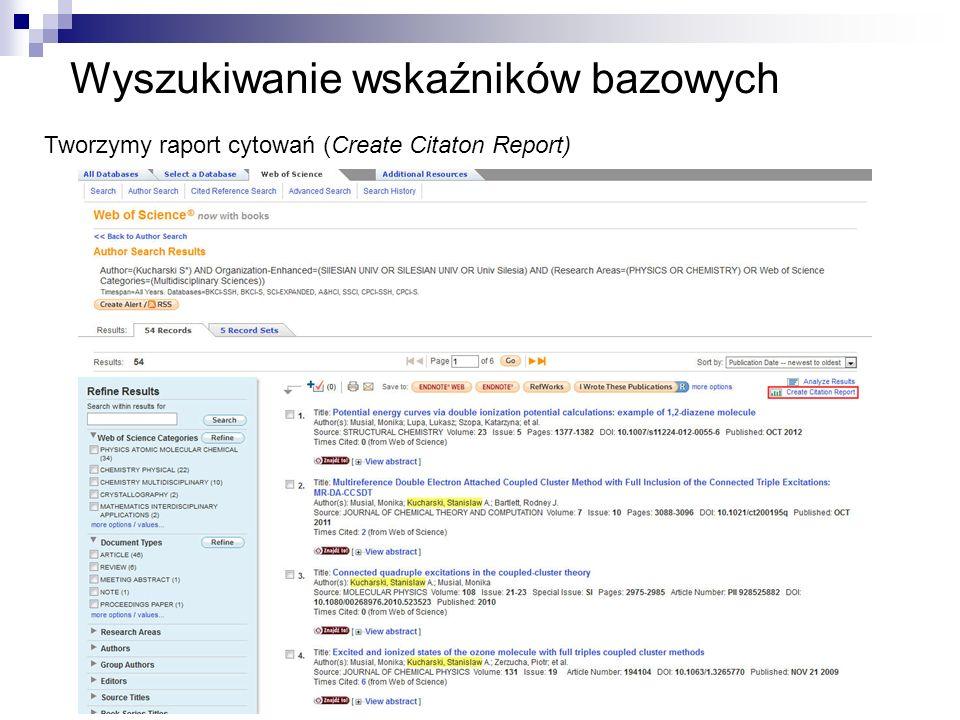 Wyszukiwanie wskaźników bazowych Tworzymy raport cytowań (Create Citaton Report)