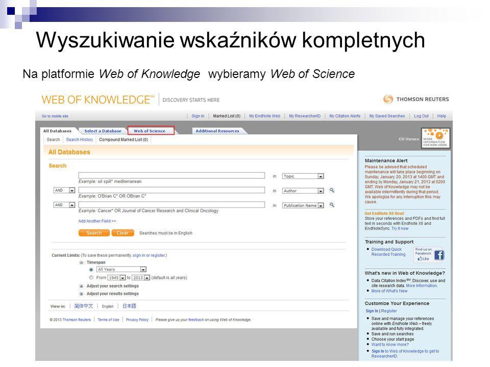 Wyszukiwanie wskaźników kompletnych Na platformie Web of Knowledge wybieramy Web of Science